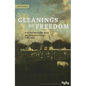 Gleanings of Freedom - Free and Slave Labor Along the Mason-Dixon Line