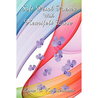 Soft Petal Poems With Heartfelt Love by Kuystermans & Lana & C.