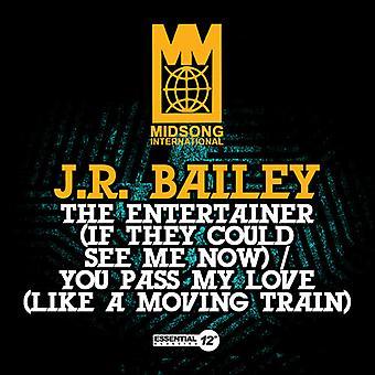 J.r. Bailey - Entertainer (wenn sie konnte See Me Now) / übergeben Sie USA import