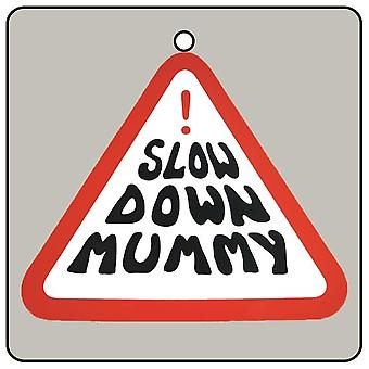 Slow Down Mummy Car Air Freshener