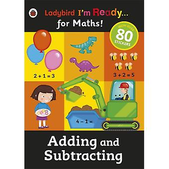 Adding and Subtracting: Ladybird I'm Ready for Maths sticker workbook (Paperback)