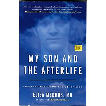 My Son and the Afterlife: Conversations from the Other Side (Paperback) by Medhus Elisa Medhus Erik