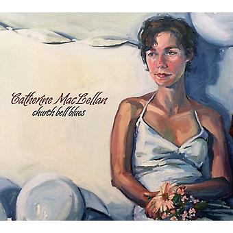 Maclellan Catherine - kirke klokke Blues [CD] USA import