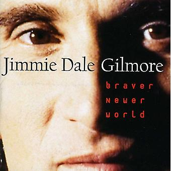 Jimmie Dale Gilmore - Braver Newer World [CD] USA import