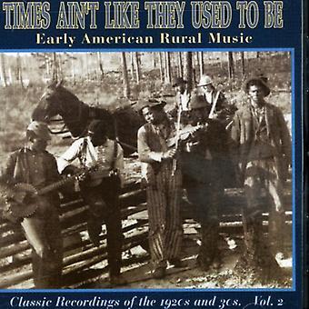 Tidlig amerikanske landdistrikter musik - tidlig amerikanske landdistrikter musik: Vol. 2 - gange er ikke ligesom de U [CD] USA importerer