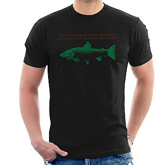Im Still With The Same Old Trout Men's T-Shirt