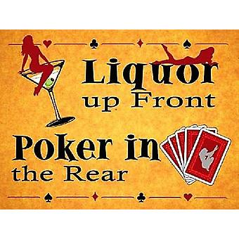 Liquor Up Front, Poker In Rear Small Funny Steel Sign 200Mm X 150Mm