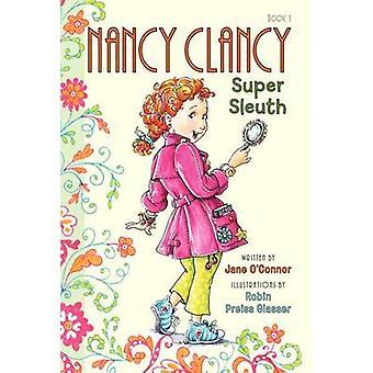 Fancy Nancy - Nancy Clancy - Super Sleuth by Jane O'Connor - Robin Pre