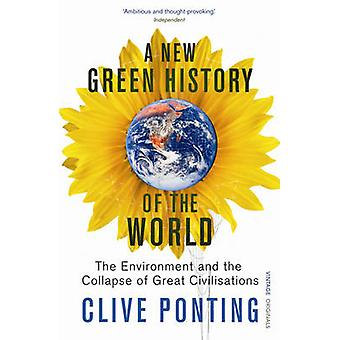 A New Green History of the World - The Environment and the Collapse of