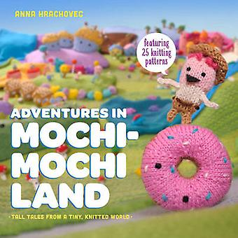 Adventures in Mochimochi Land - Tall Tales from a Tiny Knitted World b