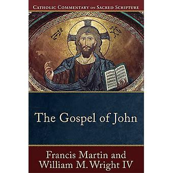 The Gospel of John by Francis Martin - William M Wright - Peter Willi