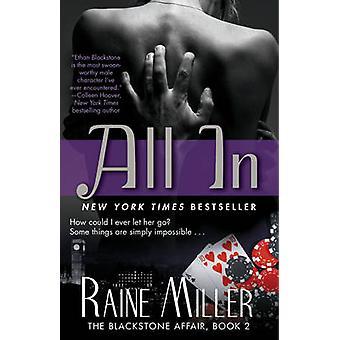 All in - The Blackstone Affair - Book 2 by Raine Miller - 9781476735276
