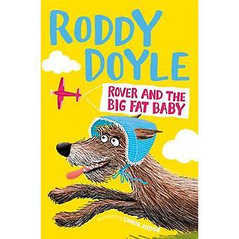 Rover und der Big Fat Baby von Roddy Doyle - 9781509836864 Buch