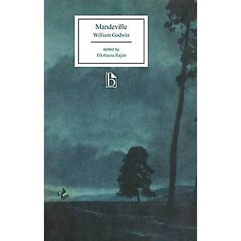 Mandeville by William Godwin - Tilottama Rajan - 9781554810857 Book