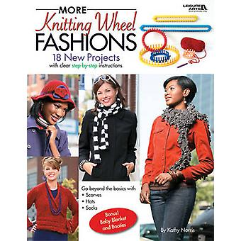 More Knitting Wheel Fashions by Kathy Norris - 9781601406552 Book
