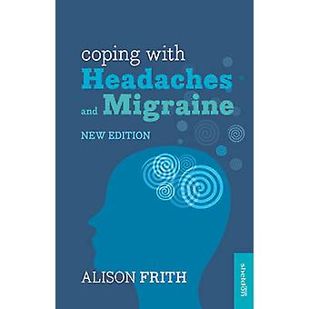 Coping with Headaches and Migraine by Alison Frith - 9781847094117 Bo