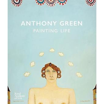Anthony Green - Painting Life by Martin Bailey - 9781910350553 Book