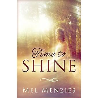 Time to Shine by Mel Menzies - 9781910786055 Book