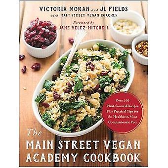 The Main Street Vegan Academy Cookbook - Over 100 Plant-Sourced Recipe