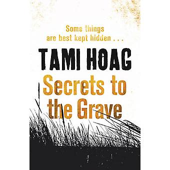 Secrets to the Grave by Tami Hoag - 9781409120933 Book