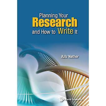 Planera din forskning och hur man skriver det - en praktisk Guide för Res