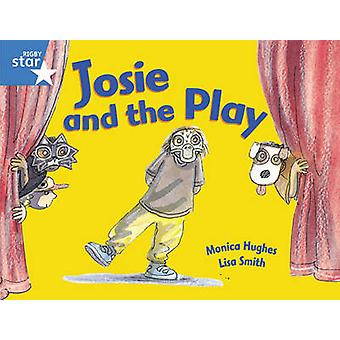 Rigby Star Guided 1Blue Level Josie and the Play Pupil Book single by Monica Hughes