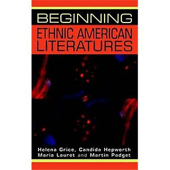 Beginning Ethnic American Literatures by Helena Grice - Candida Hepwo