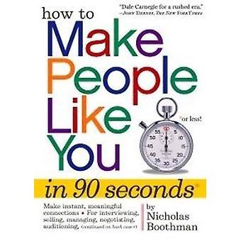 Hur man gör människor som du i 90 sekunder eller mindre av Nicholas Boothma