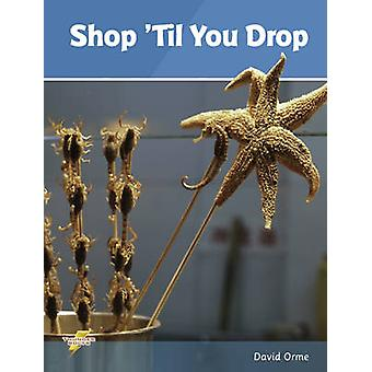 Shop 'Til You Drop - Set 2 by David Orme - 9781781270653 Book