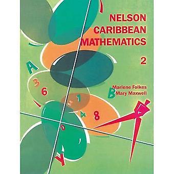 Nelson Caribbean Mathematics 2: Bk.2 (Caribbean Secondary Maths)