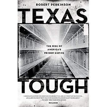 Tough Texas: La montée de l'Empire de la Prison de l'Amérique