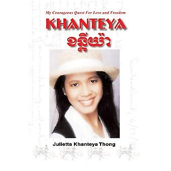 Khanteya: My Courageous Quest for Love and Freedom