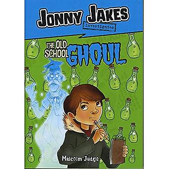 Jonny Jakes Investigates the Old School Ghoul (Middle-Grade Novels)