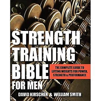 Strength Training Bible : Comprehensive Guide to Weight Lifting Exercises