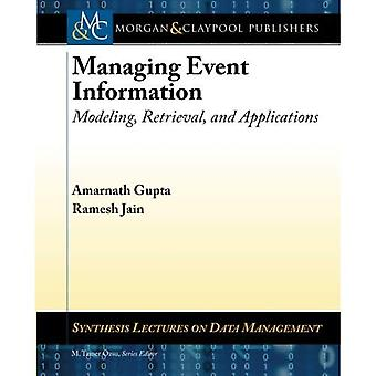 Managing Event Information: Modeling, Retrieval, and Applications (Synthesis Lectures on Data Management)