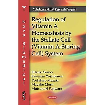 Regulation of Vitamin A Homeostasis by the Stellate Cell (Vitamin A-Storing Cell) System (Nutrition and Diet Research...