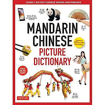 Mandarin Chinese Picture Dictionary: Learn 1,500 Key� Chinese Words and Phrases [perfect for AP and Hsk Exam Prep, Includes Online Audio]