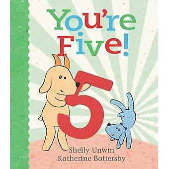 You're Five!
