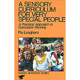 A Sensory Curriculum for Very Special People by Flo Longhorn