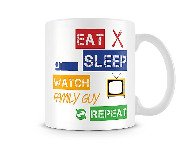 Eat, Sleep, Watch Family Guy, Repeat Printed Mug