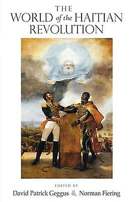 The World of the Haitian Revolution by Geggus & David Patrick