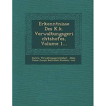 Erkenntnisse Des K.k. Verwaltungsgerichtshofes Volume 1... por Verwaltungsgerichtshof & Áustria.