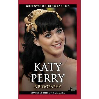 Katy Perry A Biography von Summers & Kimberly