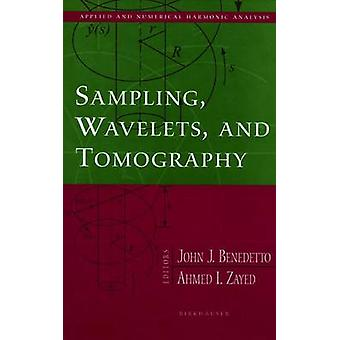 Sampling Wavelets and Tomography by Benedetto & John J.
