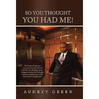 So You Thought You Had Me by Green & Audrey
