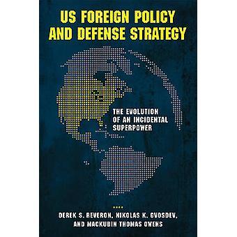 USA: S utrikespolitik och försvarsstrategi utvecklingen av en tillfällig supermakt av Reveron & Derek S.