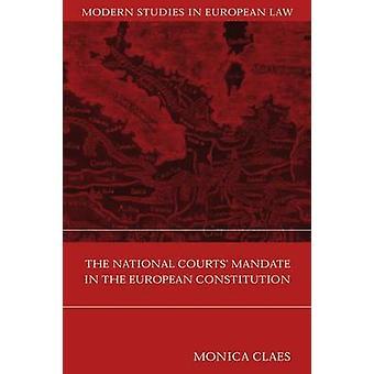 Nationella domstolarna mandatet i den europeiska konstitutionen av Claes & Monica
