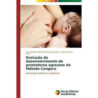Evoluo desenvolvimento de prematuros egressos Mtodo Canguru par Ribeiro Martins Gonalves Claudia Maria