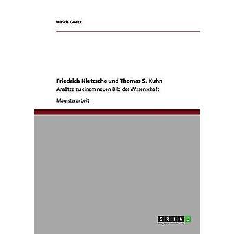 Friedrich Nietzsche und Thomas S. Kuhn by Goetz & Ulrich