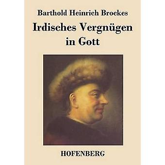 Irdisches Vergngen in Gott by Brockes & Barthold Heinrich